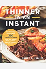 Thinner in an Instant Cookbook:Great-Tasting Dinners with 350 Calories or Less from the Instant Pot or Other Electric Pressure Cooker Kindle Edition