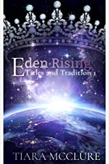 Eden Rising: An Enemies to Lovers Sci Fi Romance Novel (Titles and Tradition Book 1) Kindle Edition