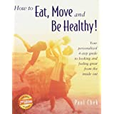 How to Eat, Move and Be Healthy!