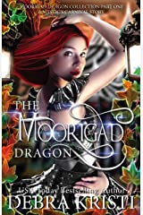 The Moorigad Dragon: Moorigad Dragon Collection Part 1 (An Urban Fantasy / Paranormal Romance Series) Kindle Edition