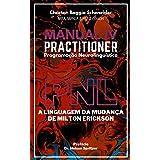 Manual IV Practitioner em Programação Neurolinguística: A Linguagem da Mudança de Milton Erickson (Formação PNL Livro 4)