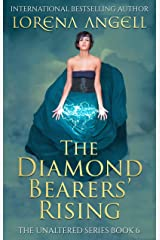 The Diamond Bearers' Rising (The Unaltered Book 6) Kindle Edition