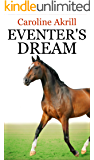 Eventer's Dream (Eventing Trilogy Book 1)