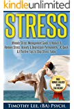 Stress: Ultimate Stress Management Guide to Reduce & Remove Stress, Anxiety & Depression Permanently - 10 Quick & Effective Tips to Stop Stress Today: ... Management Techniques, Stress Free Living)