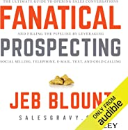Fanatical Prospecting: The Ultimate Guide for Starting Sales Conversations and Filling the Pipeline by Leveraging Social Sell