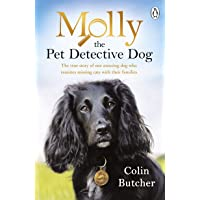 Molly the Pet Detective Dog: The true story of one amazing dog who reunites missing cats with their families