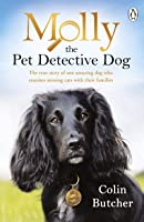 Molly The Pet Detective Dog: The True Story Of