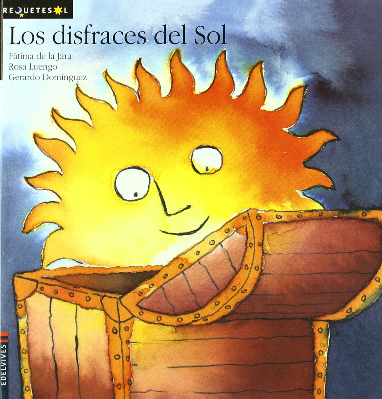 Los disfraces del sol (Requetesol): Amazon.es: Jara Ayala, Fátima ...