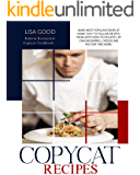 COPYCAT RECIPES: Make Most Popular Dishes at Home. Easy-to-Follow Recipes, from Appetizers to Desserts, by Cracker…
