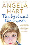 The Girl and the Ghosts: The true story of a haunted little girl and the foster carer who rescued her from the past (English Edition)