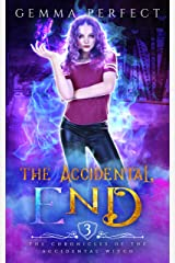 The Accidental End (The Chronicles of the Accidental Witch Book 3) Kindle Edition