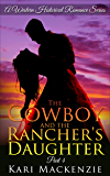 The Cowboy and the Rancher's Daughter Book 4 (A Western Historical Romance Series)