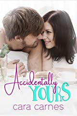 Accidentally Yours Kindle Edition