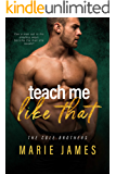 Teach Me Like That (Cole Brothers Book 2)