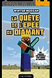 La Quête de l'épée de diamant: Minecraft - Les Aventures non officielles d'un joueur, T1