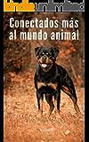 CONECTADOS MÁS AL MUNDO ANIMAL
