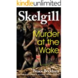 Murder at the Wake: a compelling British crime mystery (Detective Inspector Skelgill Investigates Book 7)