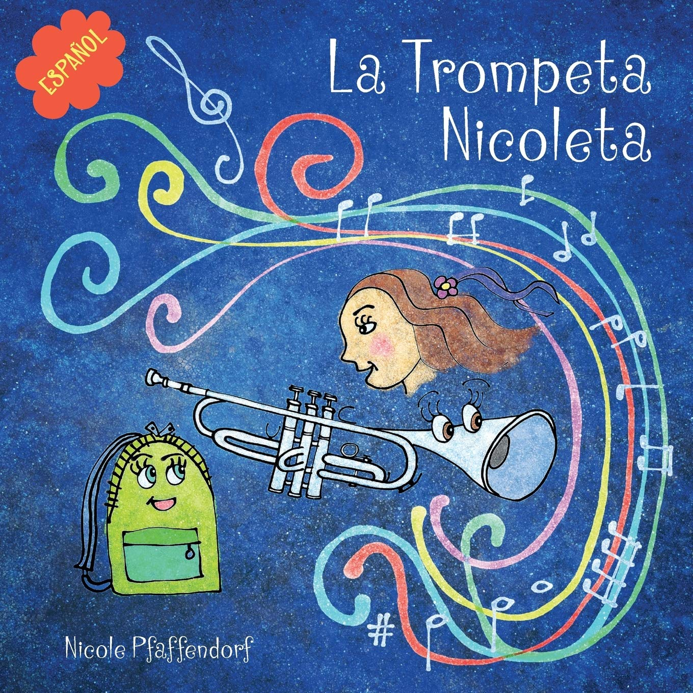 La Trompeta Nicoleta Spanish Edition Pfaffendorf Nicole Pfaffendorf Gustavo 9781671839151 Books
