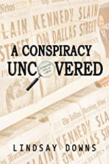 A Conspiracy Uncovered Kindle Edition