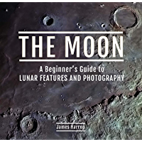 The Moon: A Beginner's Guide to Lunar Features and Photography (English Edition)