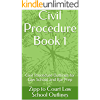 Civil Procedure Book 1: Civil Procedure Outlines for Law School and Bar Prep (Zipp to Court Law School Outlines) (English Edition)