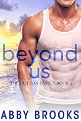 Beyond Us (The Hutton Family Book 4) Kindle Edition