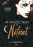 La Malédiction de Néferet : Inédit Maison de la Nuit (3)
