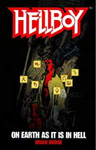 On Earth As It Is In Hell (Hellboy Book 1)
