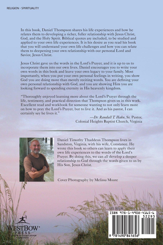 Workbooks prayer workbook : The Lord's Prayer: A Bible Study and Life Application: Daniel T.T. ...