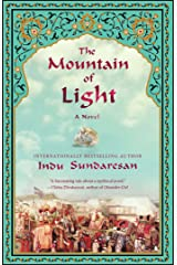 The Mountain of Light: A Novel Kindle Edition