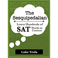 Sesquipedalian: Learn Hundreds of SAT Vocabulary Words in Context (English Edition)