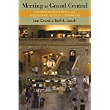 Meeting at Grand Central: Understanding the Social and Evolutionary Roots of Cooperation