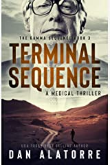 Terminal Sequence: The Gamma Sequence, Book 3: A MEDICAL THRILLER Kindle Edition