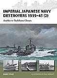 Imperial Japanese Navy Destroyers 1919–45 (2): Asashio to Tachibana Classes (New Vanguard)