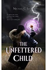 The Unfettered Child Kindle Edition