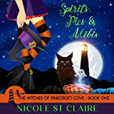 Spirits, Pies & Alibis: The Witches of Pinecroft Cove, Book 1