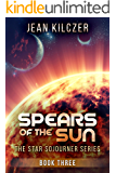 Spears of the Sun (The Star Sojourner Series Book 3)