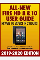 All-New Fire HD 8 & 10 User Guide - Newbie to Expert in 2 Hours! Kindle Edition