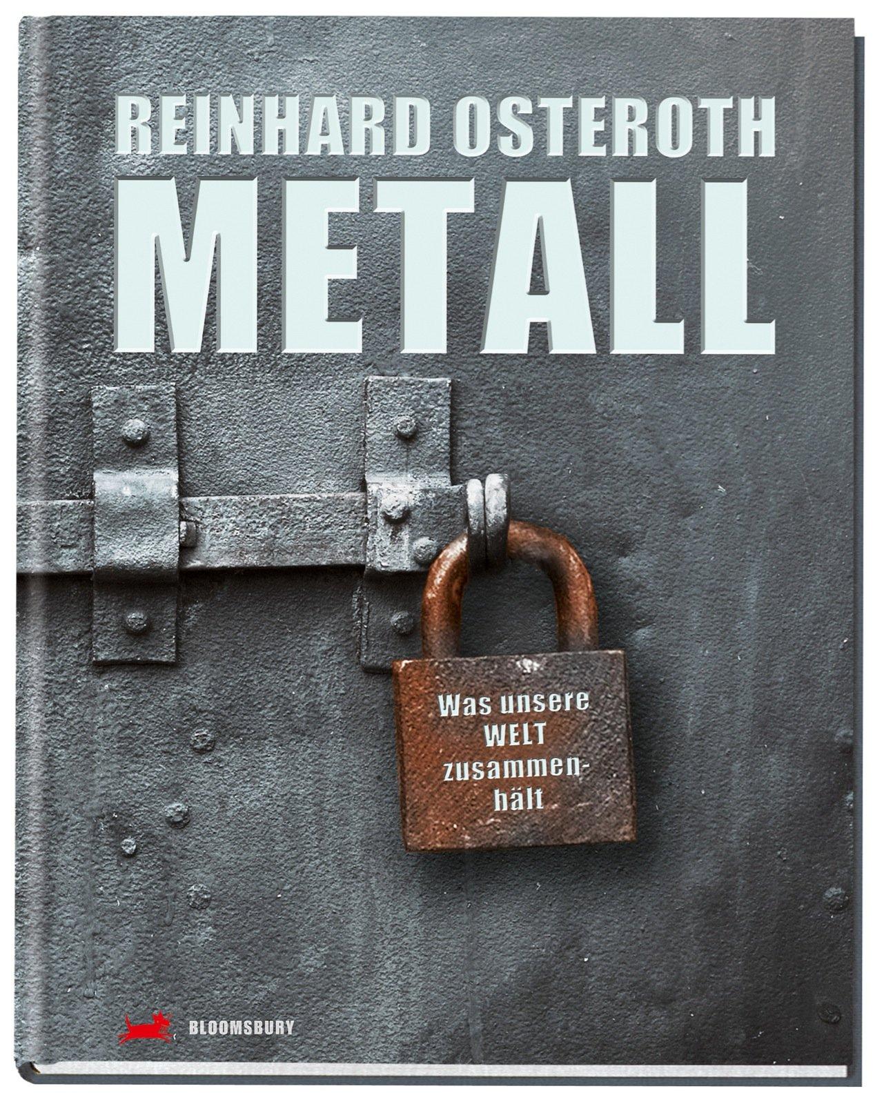 Metall: Was unsere Welt zusammenhält