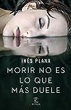 Morir no es lo que más duele (Spanish Edition)