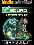 THE SQUAD Deneb or Die: (Novelette 6)
