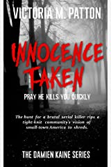 Innocence Taken: Pray He Kills You Quickly - A Damien Kaine Thriller (Damien Kaine Series Book 1) Kindle Edition