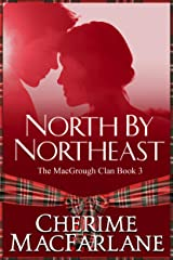 North by Northeast: The MacGrough Clan Book 3 Kindle Edition