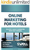 Online Marketing for Hotels: The Hotel's guide to generating more direct bookings