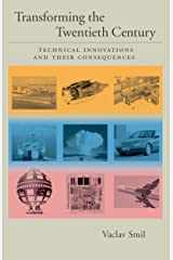 Transforming the Twentieth Century: Technical Innovations and Their Consequences Kindle Edition