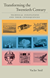 Transforming the Twentieth Century: Technical Innovations and Their Consequences (English Edition)