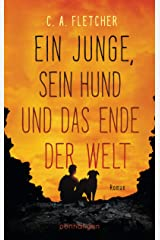 Ein Junge, sein Hund und das Ende der Welt: Roman (German Edition) Kindle Edition