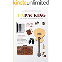 Unpacking: A life unpacked, unedited, and mostly unashamed