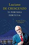 Ti porterà fortuna: Guida insolita di Napoli