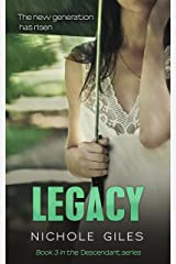 Legacy (The Descendant Series, Book 3) Kindle Edition